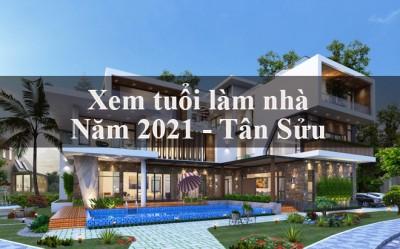 Xem tuổi nào đẹp làm nhà năm Tân Sửu 2021 và thủ tục mượn tuổi